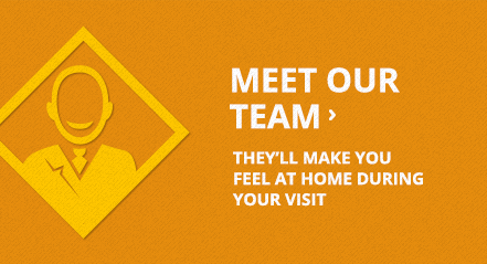 Meet Our Teem - They'll make you feel at home during your visit